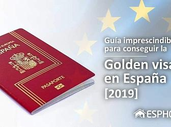 IMPRESCINDIBLE Guide to getting the Golden Visa in Spain [2019]